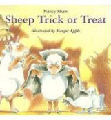 Title: Sheep Trick or Treat Author: Nancy Shaw Illustrator: Margot Apple Genre: Picture Book Ages: 4-8