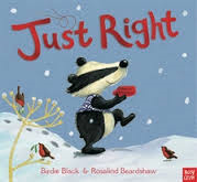 Title: Just Right for Christmas Author: Birdie Black Illustrator: Rosalind Beardshaw Genre: Picture book Age: 3-7