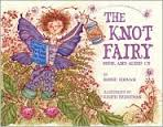 Title: The Knot Fairy Author: Bobbie Hinman Illustrator: Kristi Bridgeman Gener: Picture Book Ages: 3-7