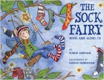 Title: The Sock Fairy Author: Bobbie Hinman Illustrator: Kristi Bridgeman Genre: Picture Book Ages: 3-7