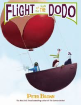 Title: Flight of The DoDo Author/Illustrator: Peter Brown Genre: Picture Book Ages: 3-6